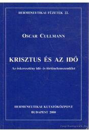 Krisztus és az idő - Cullmann, Oscar - Régikönyvek