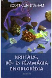 Kristály-, kő- és fémmágia enciklopédia - Cunningham, Scott - Régikönyvek