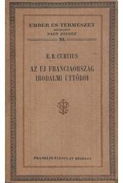 Az új Franciaország irodalmi úttörői - Curtius, E. R. - Régikönyvek