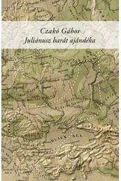 Juliánusz barát ajándéka - Czakó Gábor - Régikönyvek