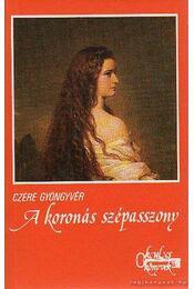 A koronás szépasszony - Czére Gyöngyvér - Régikönyvek