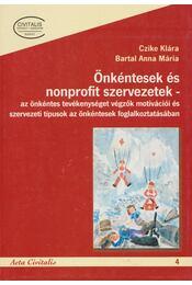 Önkéntesek és nonprofit szervezetek - Czike Klára, Bartal Anna Mária - Régikönyvek