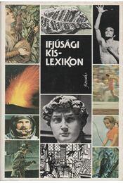 Ifjúsági kislexikon - D. Mónus Erzsébet, Erdős Endre, Dr. Pék András, Petneki Jenő, Szabolcs Ottó, Varga Lajos - Régikönyvek