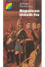 Napóleon másik fia - Dackiewicz, Jadwiga - Régikönyvek
