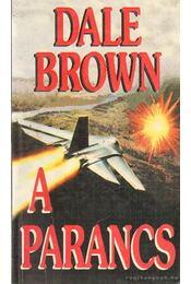 A parancs - Dale Brown - Régikönyvek