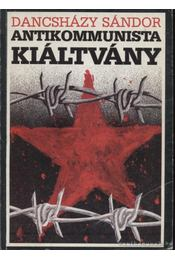 Antikommunista kiáltvány - Dancsházy Sándor - Régikönyvek