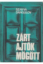 Zárt ajtók mögött - Dangulov, Szavva - Régikönyvek