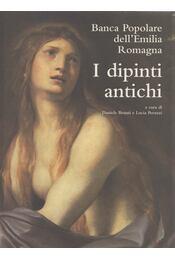 I dipinti antichi - Daniele Benati, Lucia Peruzzi - Régikönyvek