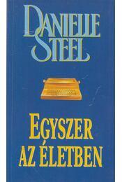 Egyszer az életben - Danielle Steel - Régikönyvek