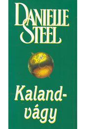Kalandvágy - Danielle Steel - Régikönyvek