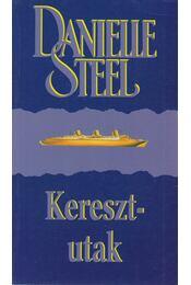 Keresztutak - Danielle Steel - Régikönyvek