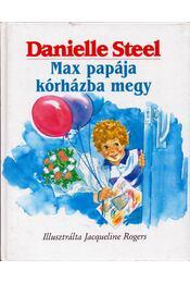 Max papája kórházba megy - Danielle Steel - Régikönyvek