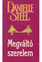 Megváltó szerelem - Danielle Steel - Régikönyvek