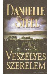 Veszélyes szerelem - Danielle Steel - Régikönyvek