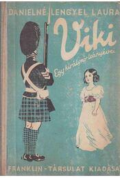 Viki - Egy királynő leányévei - Dánielné Lengyel Laura - Régikönyvek