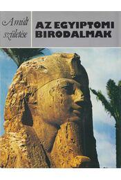 Az egyiptomi birodalmak - David, A. Rosalie - Régikönyvek