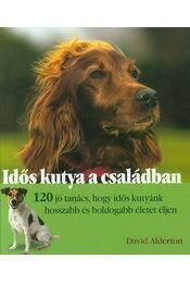 Idős kutya a családban - David Alderton - Régikönyvek