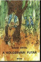 A kolozsvári futár - Dávid Antal - Régikönyvek