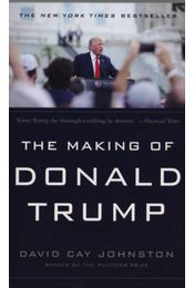 The making of Donald Trump - David Cay Johnston - Régikönyvek