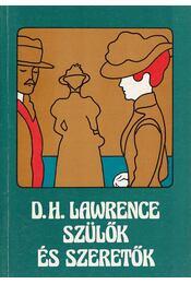 Szülők és szeretők - David Herbert Lawrence - Régikönyvek