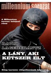 A lány, aki kétszer élt - David Lagercrantz - Régikönyvek