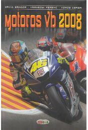 Motoros vb 2008 - Dávid Sándor, Várhegyi Ferenc, Vörös Csaba - Régikönyvek