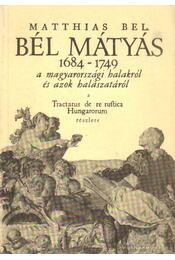 Bél Mátyás élete és munkássága - A magyarországi halakról és azok halászatáról - Deák András - Régikönyvek