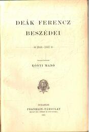 Deák Ferencz beszédei IV. 1866-1867 - Deák Ferenc, Kónyi Manó - Régikönyvek