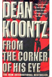 From the Corner of His Eye - Dean, Koontz - Régikönyvek
