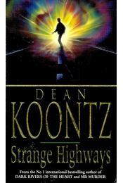 Strange Highways - Dean, Koontz - Régikönyvek