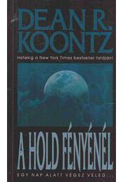A hold fényénél - Dean R. Koontz - Régikönyvek