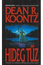 Hideg tűz - Dean R. Koontz - Régikönyvek
