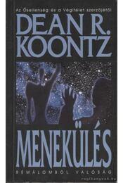 Menekülés - Dean R. Koontz - Régikönyvek
