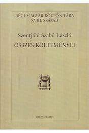 Szentjóbi Szabó László összes költeményei - Debreczeni Attila - Régikönyvek