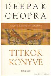 Titkok könyve - Deepak Chopra - Régikönyvek