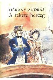 A fekete herceg - Dékány András - Régikönyvek