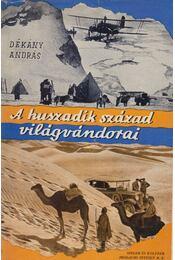A huszadik század világvándorai - Dékány András - Régikönyvek