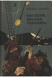 Kalózok, bálnák, tengerek - Dékány András - Régikönyvek