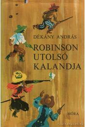 Robinson utolsó kalandja - Dékány András - Régikönyvek