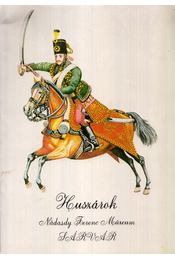Huszárok - Dénes József (szerk.) - Régikönyvek