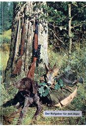 Der Ratgeber für den Jager (Tanácsadó vadászoknak) - Régikönyvek