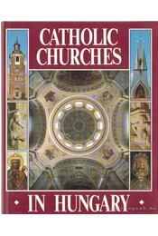 Catholic Churches in Hungary - Dercsényi Balázs, Hegyi Gábor, Marosi Ernő, Török József - Régikönyvek