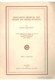Hungarian Medieval Art Under the Árpád Dynasty - Dercsényi Dezső - Régikönyvek