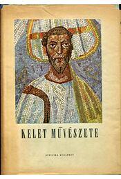 Kelet művészete - Dercsényi Dezső - Régikönyvek
