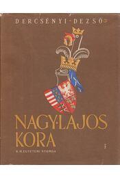 Nagy Lajos kora - Dercsényi Dezső - Régikönyvek