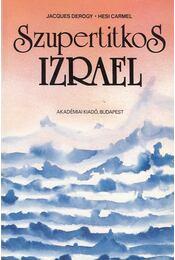 Szupertitkos Izrael - Derogy, Jacques, Carmel, Hesi - Régikönyvek