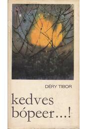 Kedves bópeer...! - Déry Tibor - Régikönyvek