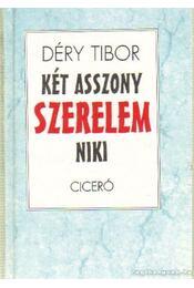 Két asszony - Szerelem - Niki - Déry Tibor - Régikönyvek