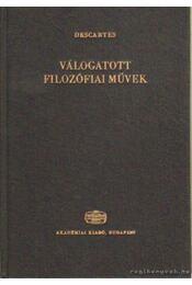 Válogatott filozófiai művek - Descartes, René - Régikönyvek