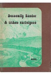 A titkos várfolyosó - Dessewffy Sándor - Régikönyvek
